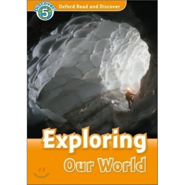 Oxford Read and Discover 5 : Exploring Our World  Oxford
