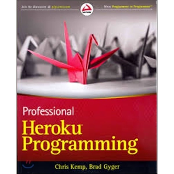 Professional Heroku Programming (Wrox Programmer to Programmer)   Chris Kemp  Brad Gyger