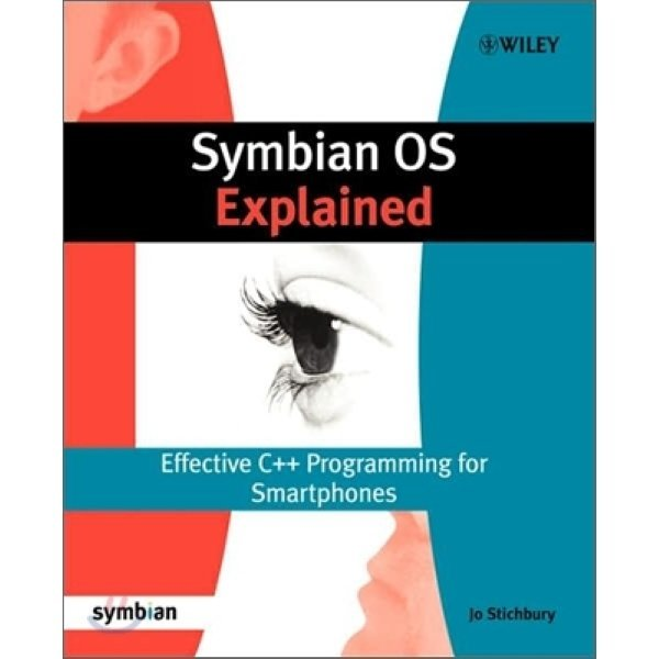 Symbian Os Explained : Effective C++ Programming For Smartphones  Jo Stichbury