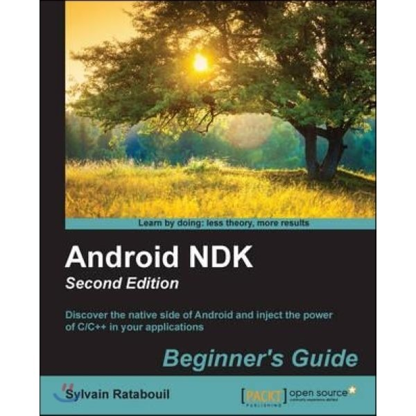 Android Ndk Beginner s Guide - Second Edition  Sylvain Ratabouil