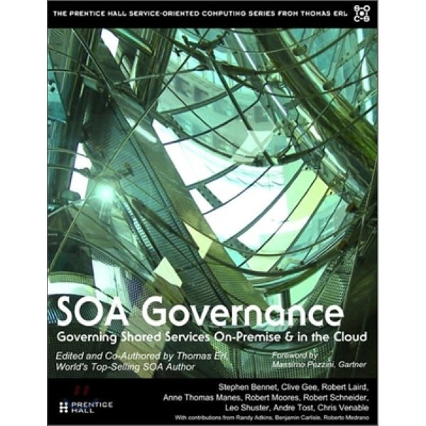 SOA Governance : Governing Shared Services On-Premise and in the Cloud  Thomas Erl  Robert Laird ...