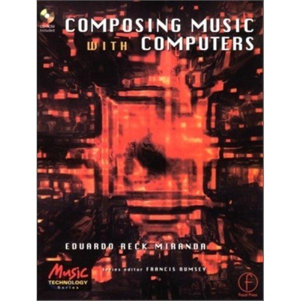 Composing Music With Computers  Eduardo Miranda