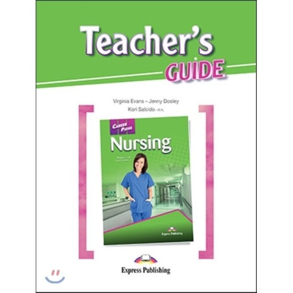 Career Paths: Nursing Teacher s Guide  Virginia Evans  Kori Salcido - R N