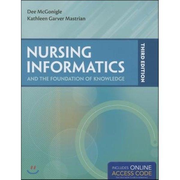 Nursing Informatics and the Foundation of Knowledge  Dee McGonigle  Kathleen Mastrian