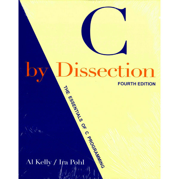 C by Dissection  4/E   PEARSON   Al Kelly  Ira