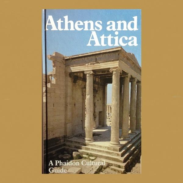 Athens and Attica /a Phaidon Cultural Guide 아테네