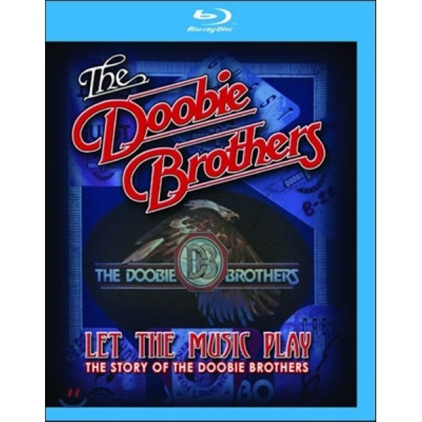 Doobie Brothers - Let The Music Play: The Story Of The Doobie Brothers  Doobie Brothers