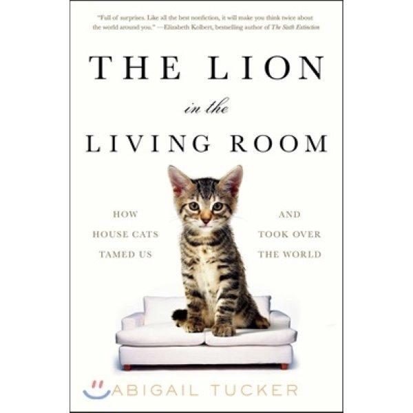 Lion in the living room (영국판)  Abigail Tucker