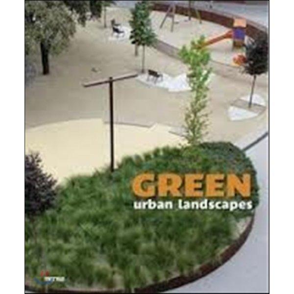 Green Urban Landscapes  Josep M  Minguet(EDT)  Santi Trivino(EDT)