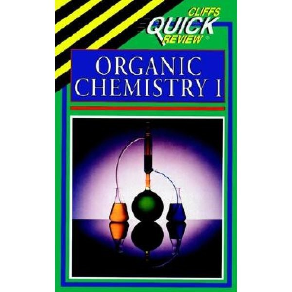 Cliffsquickreviewtm Organic Chemistry I                                                          ...