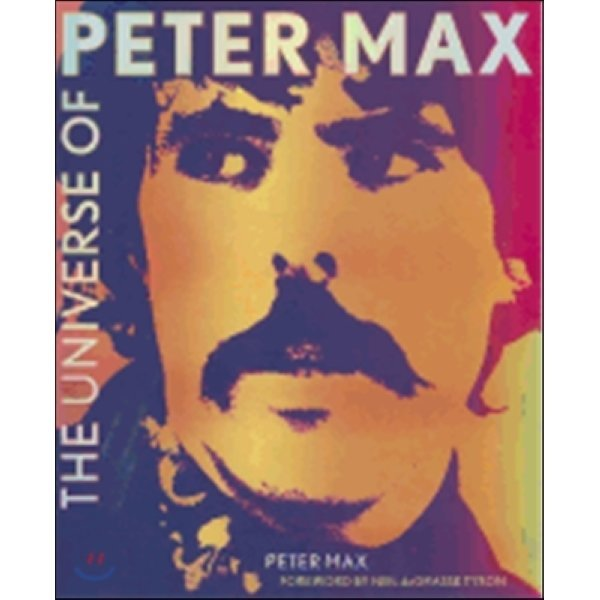 The Universe of Peter Max : A Psychedelic Odyssey  Peter Max