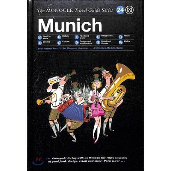 Monocle Travel Guide Munich : No 24  Tyler Brule (EDT)  Andrew Tuck (EDT)  Joe Pickard (EDT)