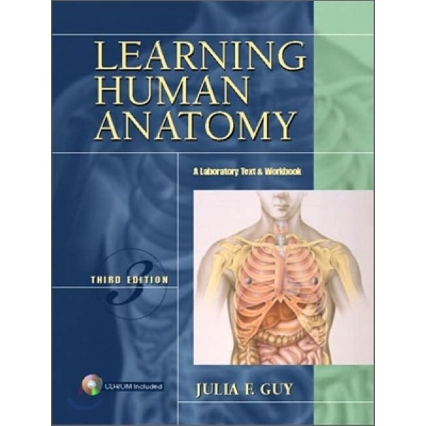 Learning Human Anatomy : A Laboratory Text and Workbook  3 E  Julia F  Guy