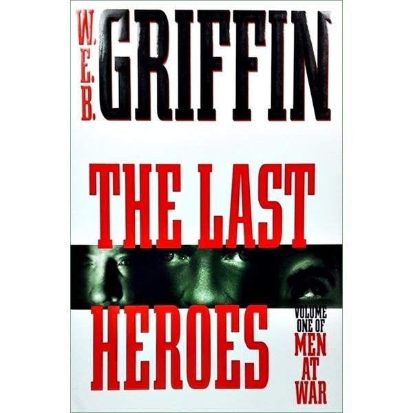 영문소설 The Last Heroes  / W.E.B. Griffin