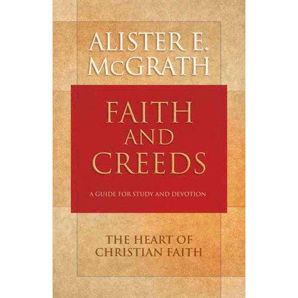Faith and Creeds: A Guide for Study and Devotio