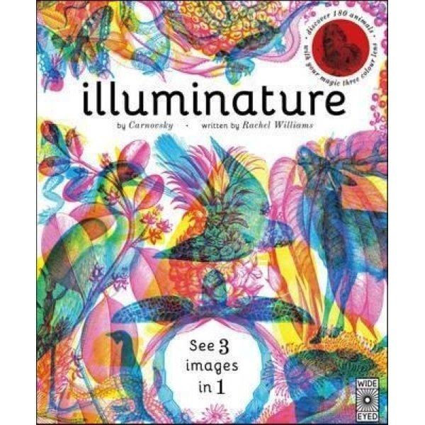 Illuminature : Discover 180 Animals with Your Magic Three Colour Lens   Rachel Williams