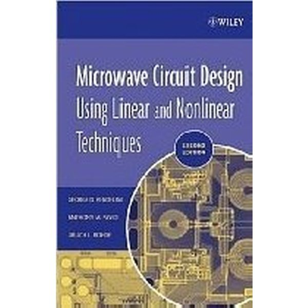 Microwave Circuit Design Using Linear and Nonlinea