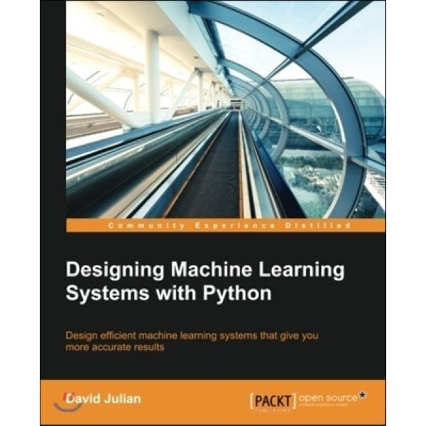 Designing Machine Learning Systems with Python  David Julian