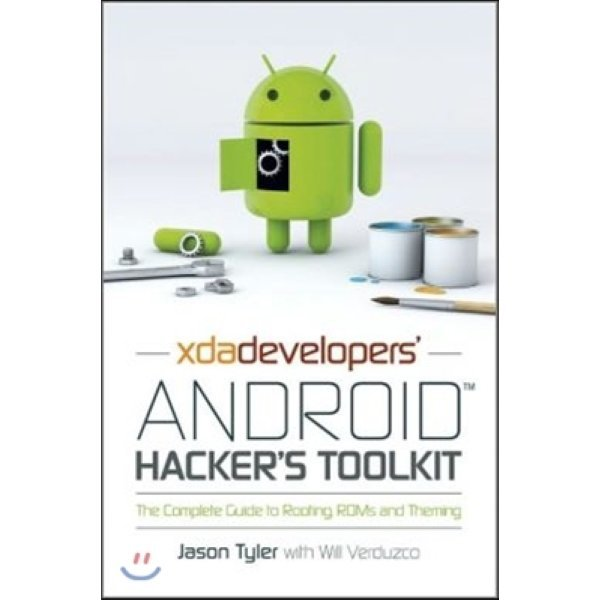 Xda s Android Hacker s Toolkit : The Complete Guide to Rooting  Roms and Theming  Tyler  Jason