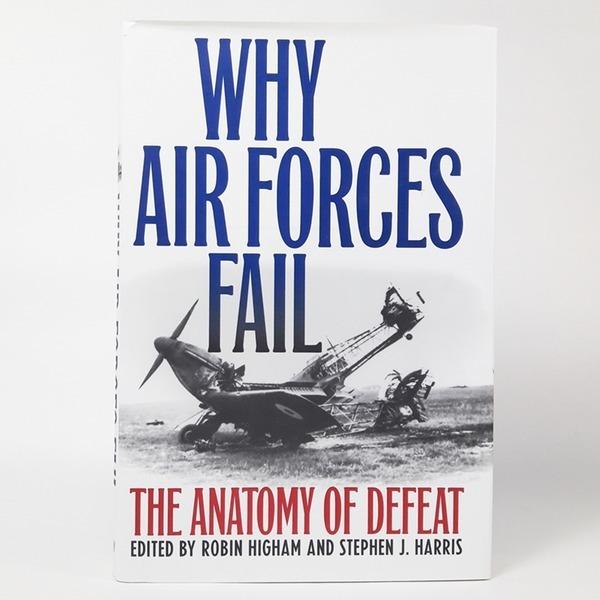영문도서 Why Air Forces Fail the anatomy of defeat