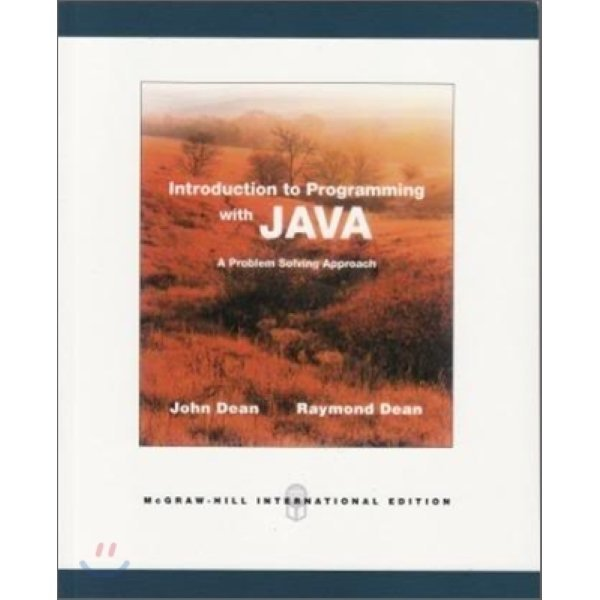 Introduction to Programming with Java : A Problem Solving Approach  John Dean  Ray Dean