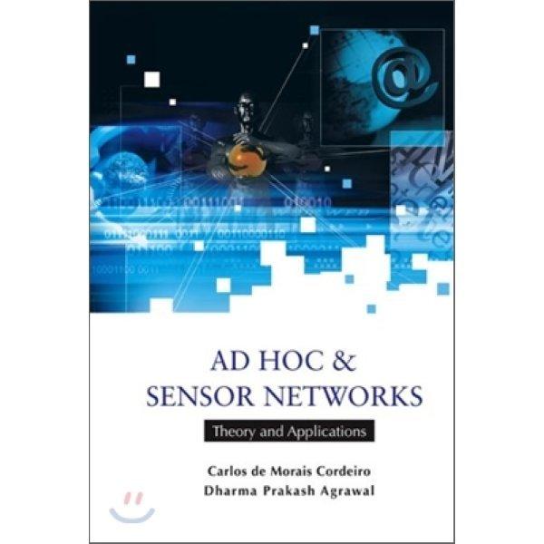 Ad Hoc and Sensor Networks : Theory and Applications  Carlos De Morais Condeiro  Dharma Prakash A...