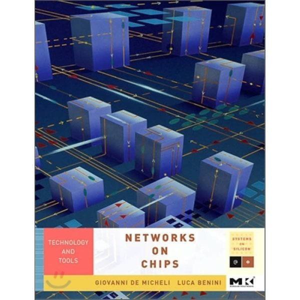 Networks on Chips : Technology And Tools  Giovanni De Micheli  Luca Benini