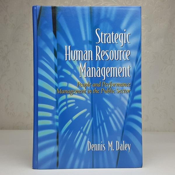 STRATEGIC HUMAN RESOURCE MANAGEMENT DENNIS DALEY
