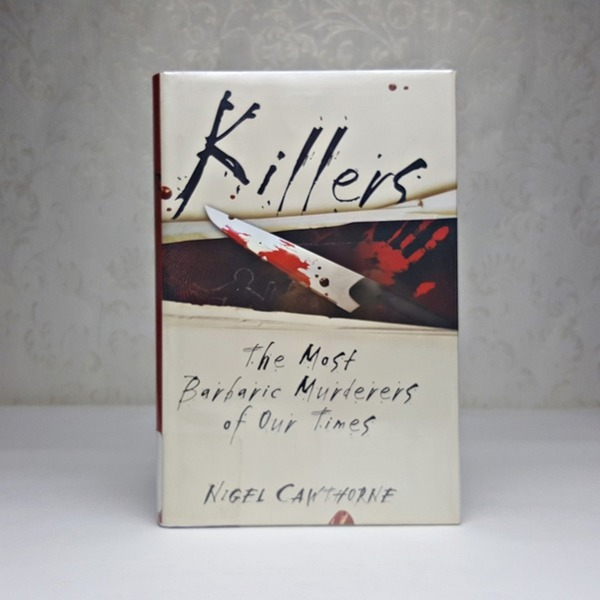 killers / the most barbaric murderers of our times