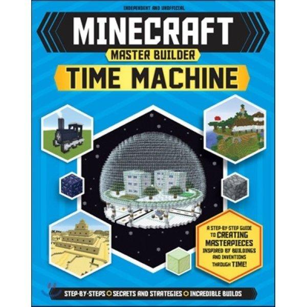 Minecraft Master Builder: Time Machine  Juliet Stanley