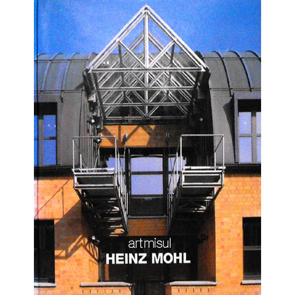 Heinz Mohl : Buildings and Projects / Bauten Und Projekte