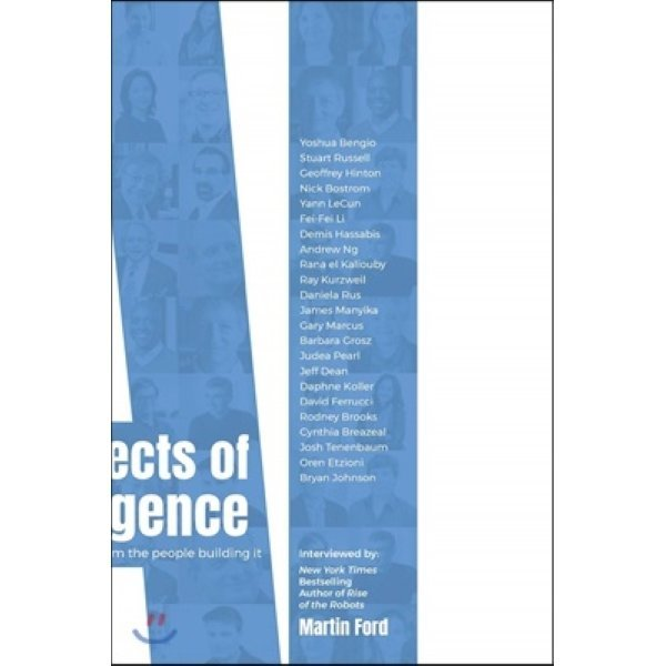 Architects of Intelligence : The truth about AI from the people building it  Martin Ford