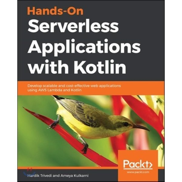 Hands-On Serverless Applications with Kotlin : Develop scalable and cost-effective web applicatio...