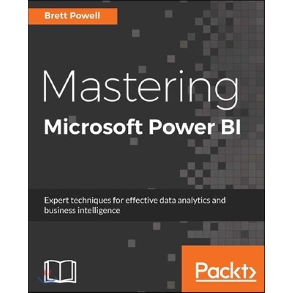 Mastering Microsoft Power BI : Expert techniques for effective data analytics and business intell...