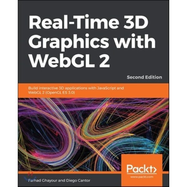 Real-Time 3D Graphics with WebGL 2  2 E : Build interactive 3D applications with JavaScript and W...