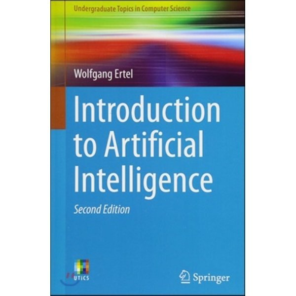 Introduction to Artificial Intelligence  2 E : Undergraduate Topics in Computer Science  Ertel  W...