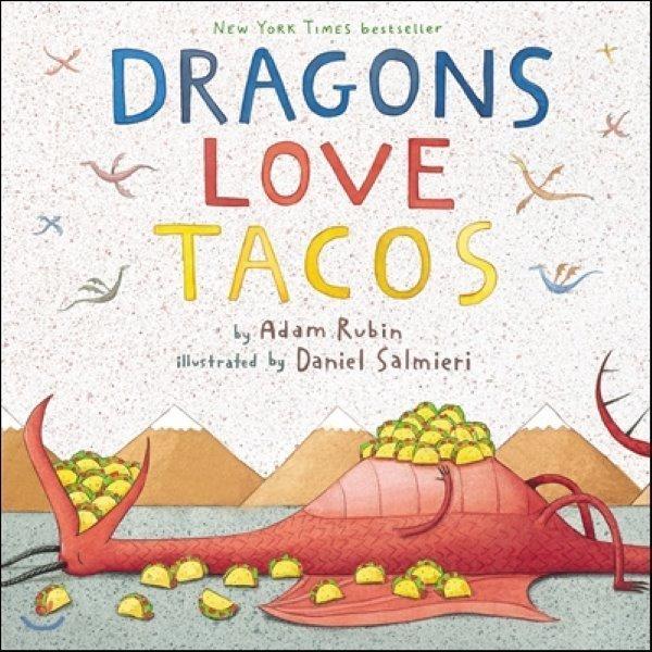 Dragons Love Tacos  Adam Rubin  Daniel Salmieri (ILT)