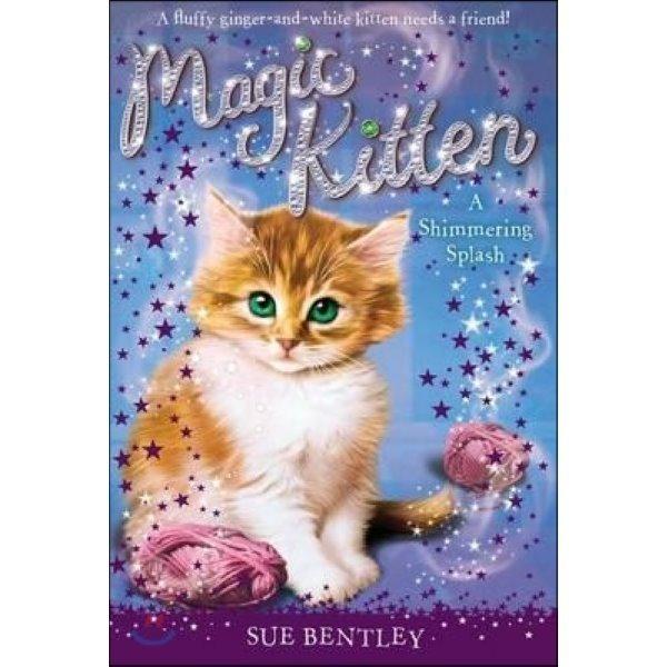 Magic Kitten  11: A Shimmering Splash  Sue Bentley  Angela Swan (ILT)  Andrew Farley (ILT)