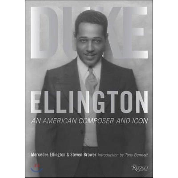 Duke Ellington : An American Composer and Icon  Ellington  Mercedes  Brower  Steven  Bennett  Tob...