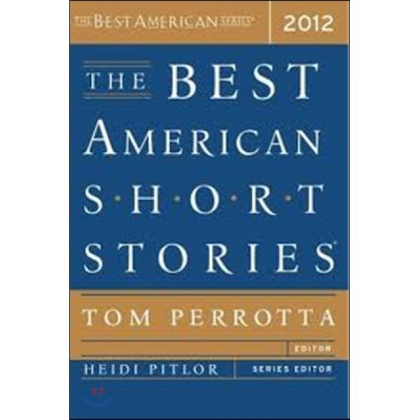 The Best American Short Stories 2012  Tom Perrotta  Heidi Pitlor (EDT)