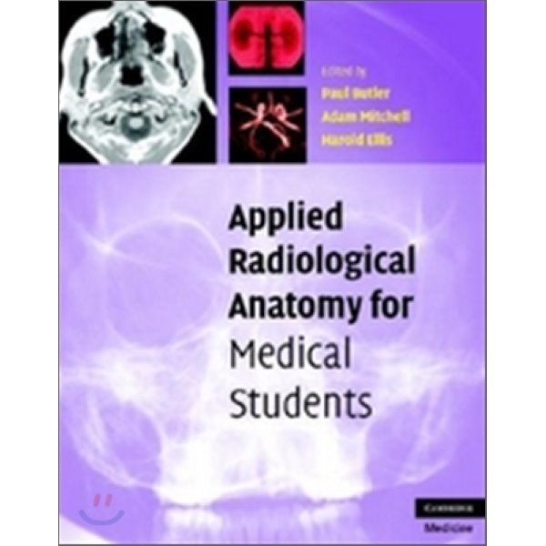 Applied Radiological Anatomy for Medical Students  Paul Butler  Adam Mitchell  Harold Ellis (EDT)