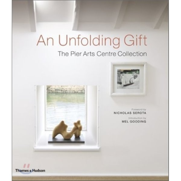 An Unfolding Gift : The Pier Arts Centre Collection  Pier Arts Centre