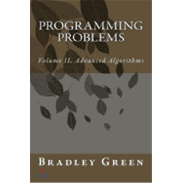 Programming Problems: Advanced Algorithms: 2  Bradley Green