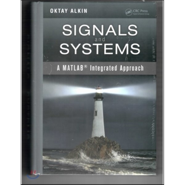 Signals and Systems : A MATLAB Integrated Approach  Oktay Alkin