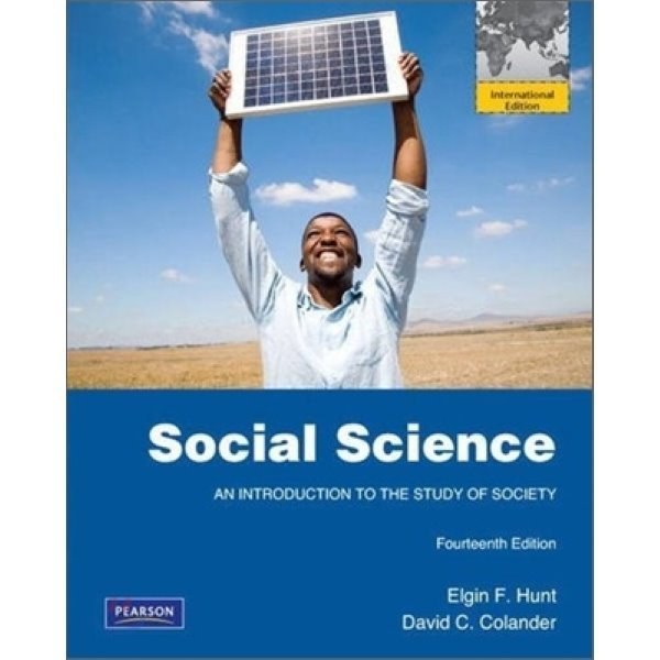 Social Science : An Introduction to the Study of Society  14 E  Elgin F  Hunt  David C  Colander