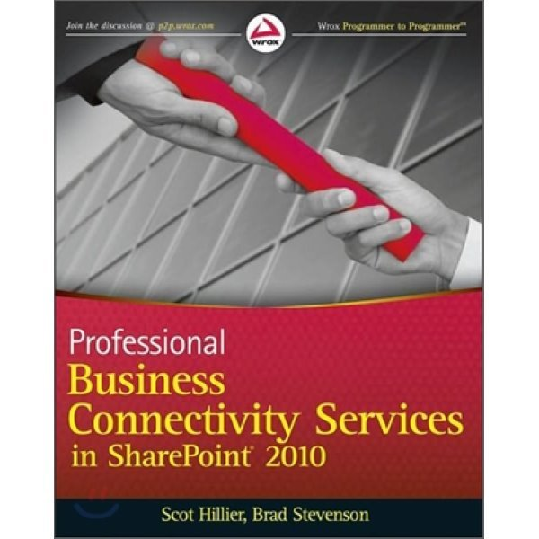 Professional Business Connectivity in Sharepoint : 2010  Scot P  Hillier  Brad Stevenson
