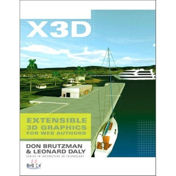 X3d : Extensible 3d Graphics for Web Authors  Don Brutzman  Leonard Daly