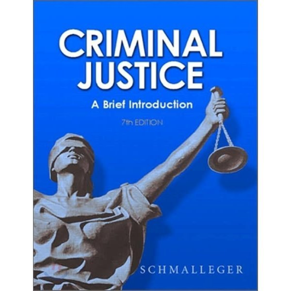 Criminal Justice : A Brief Introduction  Frank Schmalleger