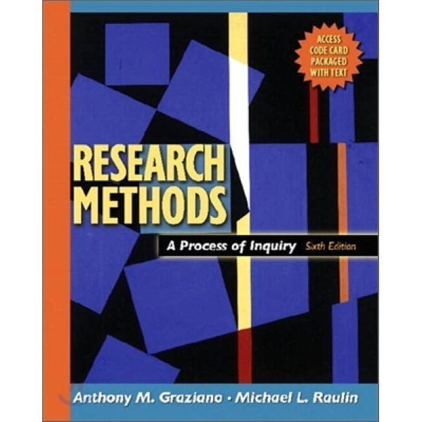 Reasearch Methods : A Process of Inguiry With Website Access  6 E  Anthony M  Graziano  Michael...