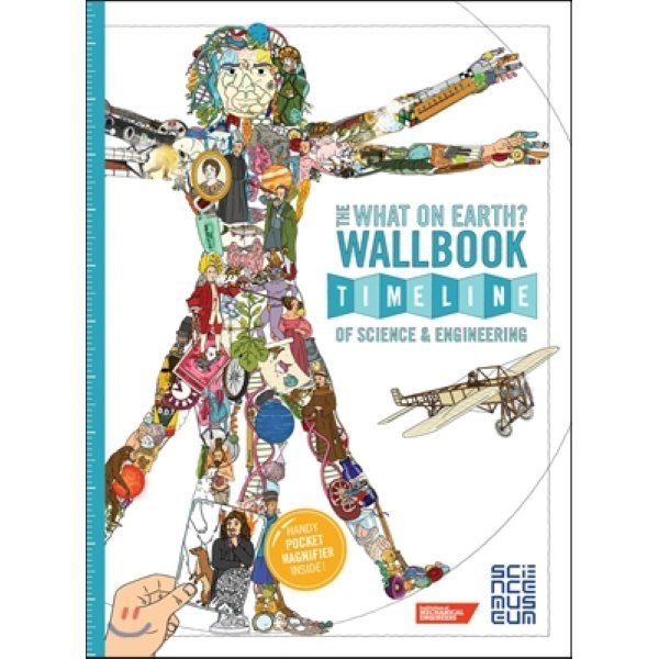 What on Earth  Wallbook Timeline of Science   Engineering : The Amazing Story of Human Inventio...